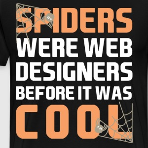 Spiders Web Designers before it was Cool T-Shirt T-Shirts - Men's Premium T-Shirt