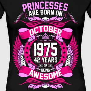 Princesses Are Born On October 1975 42 Years T-Shirts - Women's Premium T-Shirt