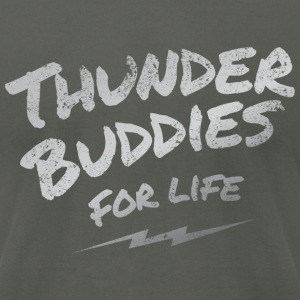 thunder buddies for life  - Men's T-Shirt by American Apparel