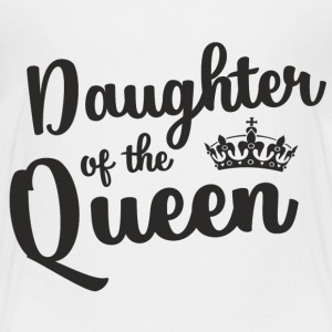 Daughter of the Queen bla Baby & Toddler Shirts - Toddler Premium T-Shirt