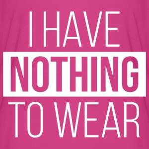 I Have Nothing To Wear T-Shirts - Women's Flowy T-Shirt