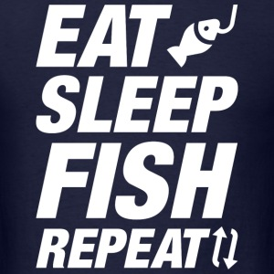 Eat Sleep Fish Repeat - Men's T-Shirt
