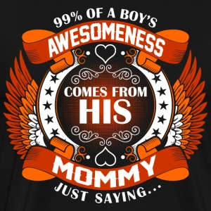 Boys Awesomeness Comes From His Mommy T-Shirts - Men's Premium T-Shirt