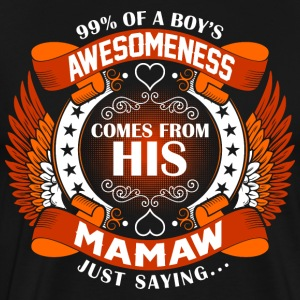 Boys Awesomeness Comes From His Mamaw T-Shirts - Men's Premium T-Shirt