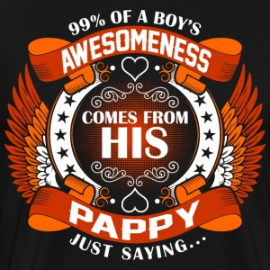 Boys Awesomeness Comes From His Pappy T-Shirts - Men's Premium T-Shirt