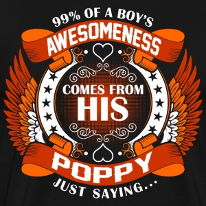 Boys Awesomeness Comes From His Poppy T-Shirts - Men's Premium T-Shirt