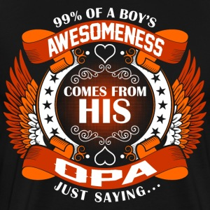 Boys Awesomeness Comes From His Opa T-Shirts - Men's Premium T-Shirt