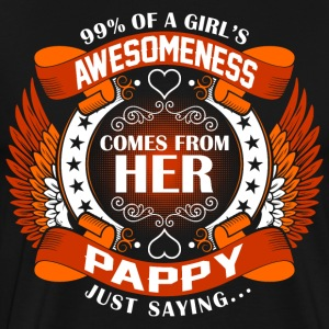 Girls Awesomeness Comes From Her Pappy T-Shirts - Men's Premium T-Shirt