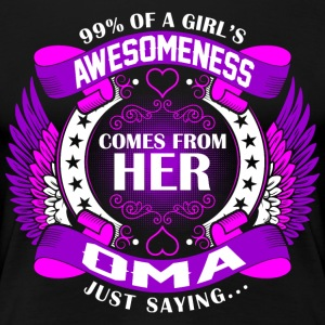 Girls Awesomeness Comes From Her Oma T-Shirts - Women's Premium T-Shirt