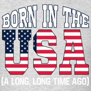 Born in the USA - a long time ago - Men's T-Shirt