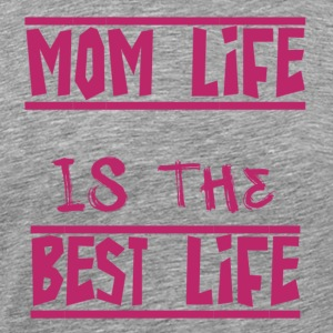 mom life is the best life - Men's Premium T-Shirt