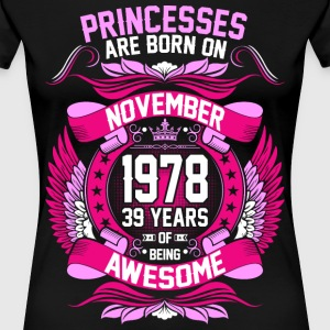 Princesses Are Born On November 1978 39 Years T-Shirts - Women's Premium T-Shirt