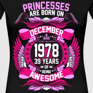 Princesses Are Born On December 1978 39 Years T-Shirts - Women's Premium T-Shirt