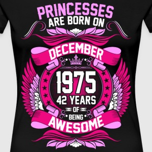 Princesses Are Born On December 1975 42 Years T-Shirts - Women's Premium T-Shirt