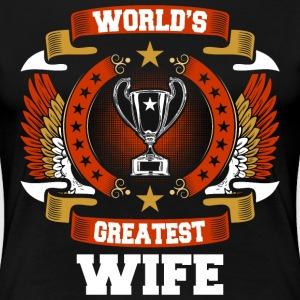 Worlds Greatest Wife T-Shirts - Women's Premium T-Shirt
