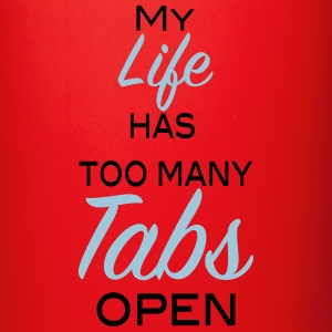 My life has too many tabs open 2c Mugs & Drinkware - Full Color Mug