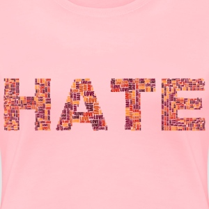 Hate And Love - Women's Premium T-Shirt