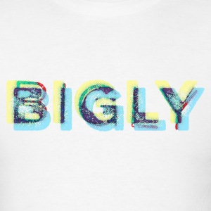 Bigly T-Shirt - Men's T-Shirt