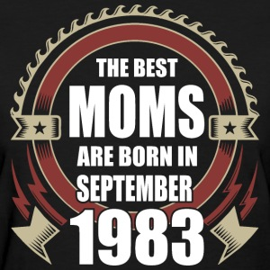 The Best Moms are Born in September 1983 - Women's T-Shirt