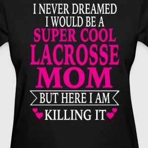 Lacrosse Mom - Women's T-Shirt