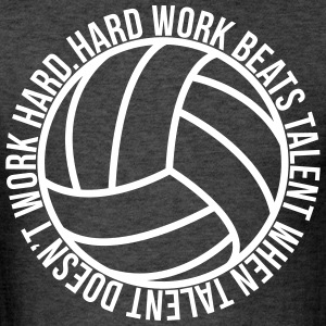 Hard Work Beats Talent Volleyball shirt - Men's T-Shirt
