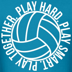 Play Hard Smart Together Volleyball team shirt - Men's T-Shirt