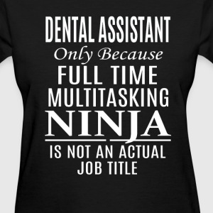 Dental Assistant - Women's T-Shirt