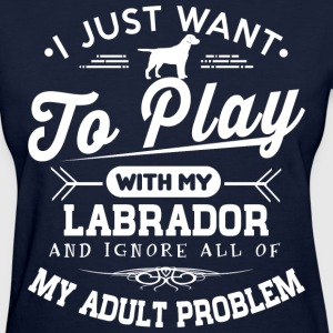 Play With My Labrador T-Shirts - Women's T-Shirt