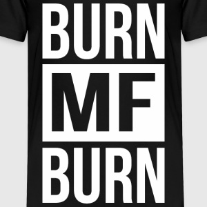 Burn MF Burn Baby & Toddler Shirts - Toddler Premium T-Shirt