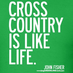 Cross Country is Like Life T-Shirts - Men's T-Shirt