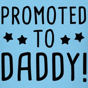 Promoted To Daddy! - Men's T-Shirt