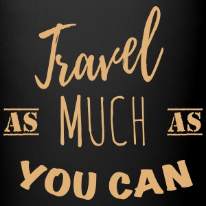 Travel as much as you can 1c Mugs & Drinkware - Full Color Mug