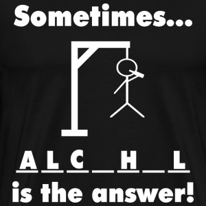 Sometimes alcohol is the answer - Men's Premium T-Shirt