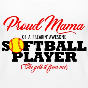 Softball Mama (She gets it from me) Tanks - Women's Premium Tank Top
