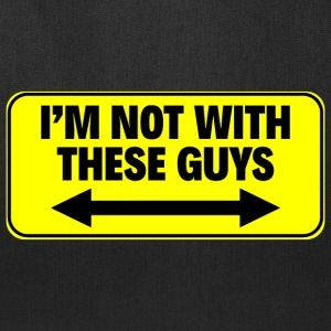I'M NOT WITH THESE GUYS - Tote Bag