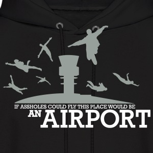 If Assholes Could Fly Hoodies - Men's Hoodie
