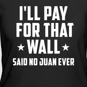 Funny Donald Trump Anti Trump No Wall T-Shirt - Women's 50/50 T-Shirt