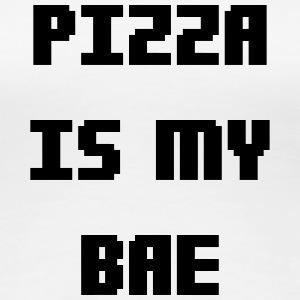 PIZZA IS MY BAE T-Shirts - Women's Premium T-Shirt