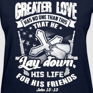Greater love has no one than this quote T-Shirts - Women's T-Shirt