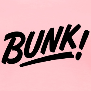 Bunk! - Women's Premium T-Shirt