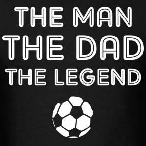 Legendary Soccer Dad WHT T-Shirts - Men's T-Shirt