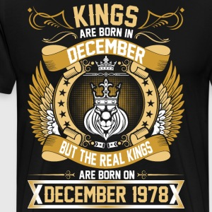 The Real Kings Are Born On December 1978 T-Shirts - Men's Premium T-Shirt