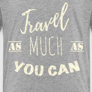 Travel as much as you can  Baby & Toddler Shirts - Toddler Premium T-Shirt