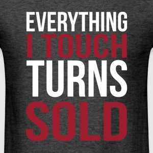 Everything I touch turns sold - Men's T-Shirt