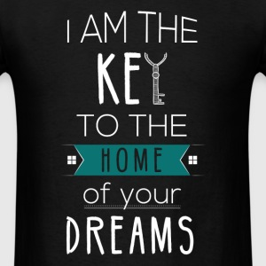 I am the key to the home of your dreans - Men's T-Shirt
