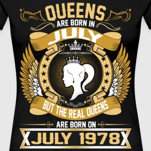The Real Queens Are Born On July 1978 T-Shirts - Women's Premium T-Shirt