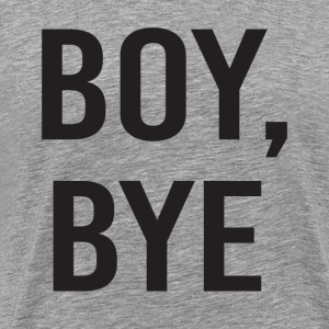 boy bye T-Shirts - Men's Premium T-Shirt