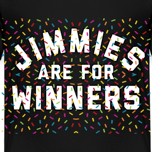 Jimmies Are For Winners