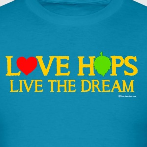 Love Hops Live The Dream Men's T-Shirt - Men's T-Shirt