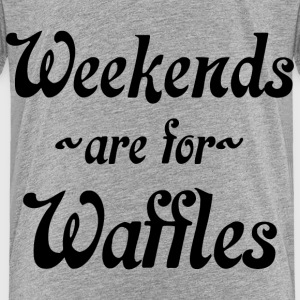 weekends are for waffles toddler - Toddler Premium T-Shirt